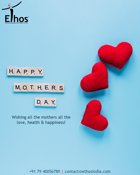 Wishing you all the love, health and happiness to all the mothers  #HappyMothersDay #MothersDay #MothersDay18 #EthosIndia #Ahmedabad #EthosHR #Recruitment