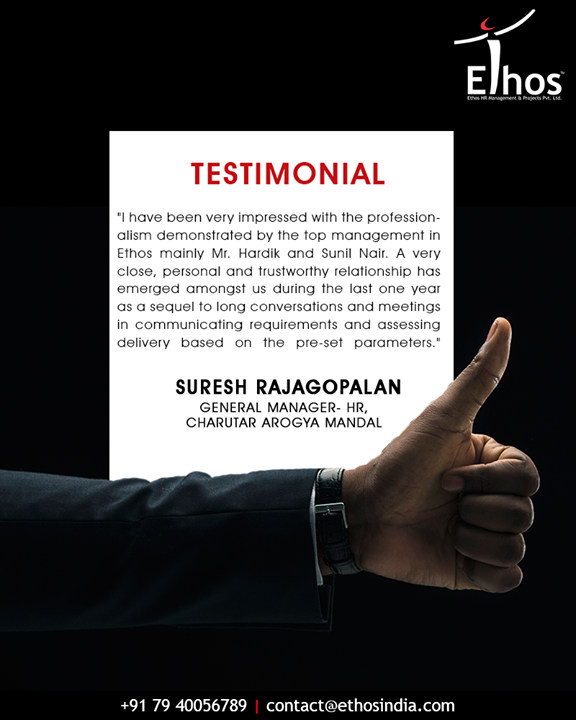 We are grateful to have your words of appreciation.  #Testimonial #EthosIndia #Ahmedabad #EthosHR #Recruitment