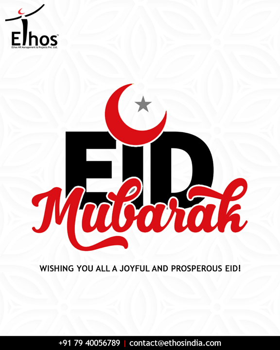 Wishing you all a joyful and prosperous Eid!  #EidMubarak #Celebration #EthosIndia #Ahmedabad #EthosHR #Recruitment