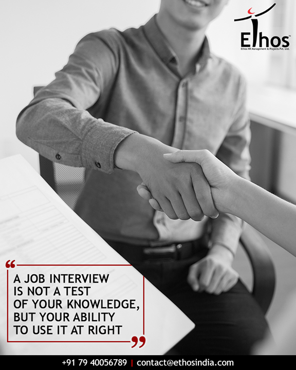 Interview is the all about executing at the right time.  #EthosIndia #Ahmedabad #EthosHR #Recruitment