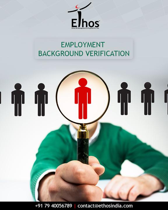 We offer employee background verification services!  #EthosIndia #Ahmedabad #EthosHR #Recruitment
