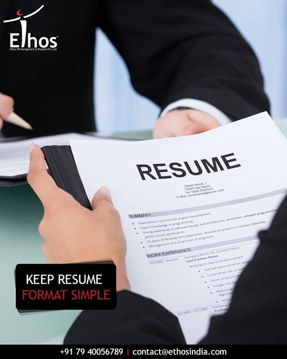 Use a basic but modern font, like Helvetica, Arial, or Century Gothic. Make your resume easy on hiring managers' eyes by using a font size between 10 and 12 and leaving a healthy amount of white space on the page.   #ResumeTips #EthosIndia #Ahmedabad #EthosHR #Recruitment