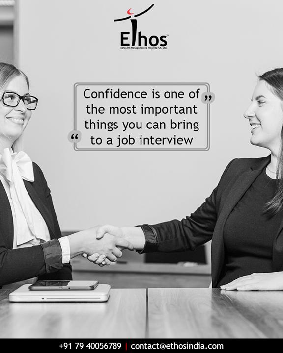 Confidence will make you win interview!  #EthosIndia #Ahmedabad #EthosHR #Recruitment