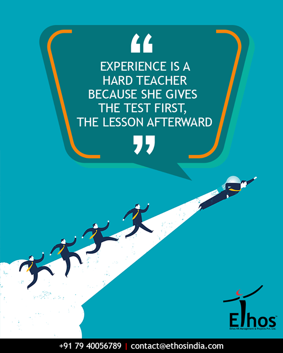 Experience comes after facing the tests!  #EthosIndia #Ahmedabad #EthosHR #Recruitment