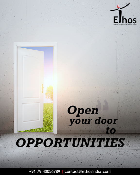 Let the door of infinte career opportunities open up with Ethos India.  #Opportunity #OpportunityQuotes #DivineCareerOpportunities #EthosIndia #Ahmedabad #EthosHR #Recruitment #CareerGuide