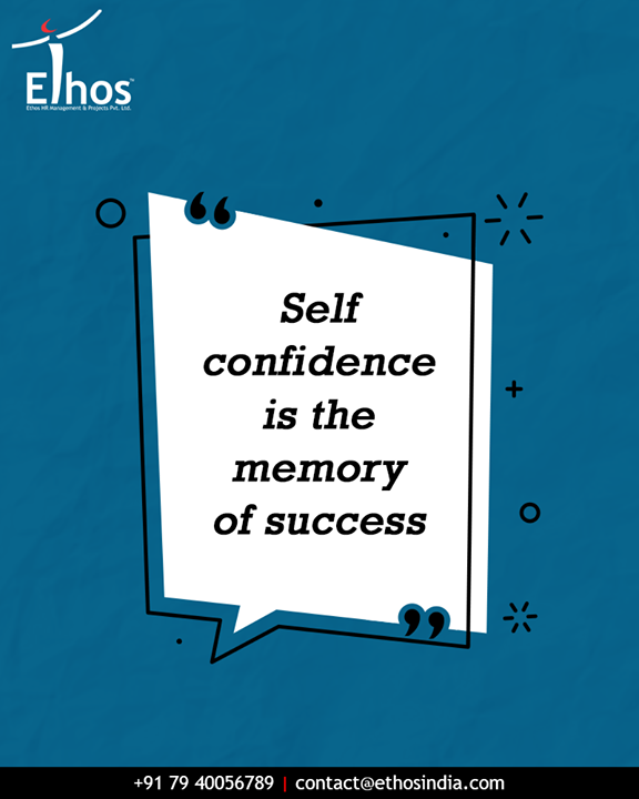 Enhance and give a boost to the level of your self confidence with the career expert guide; Ethos India.  #SelfConfidence #Success #BusinessOperations #BusinessImprovementProcess #EthosIndia #Ahmedabad #EthosHR #Recruitment #BPI #RPO #RecruitmentProcessOutsourcing