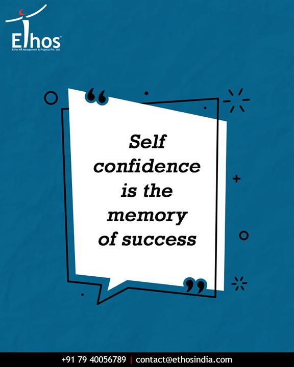 Ethos India,  SelfConfidence, Success, BusinessOperations, BusinessImprovementProcess, EthosIndia, Ahmedabad, EthosHR, Recruitment, BPI, RPO, RecruitmentProcessOutsourcing