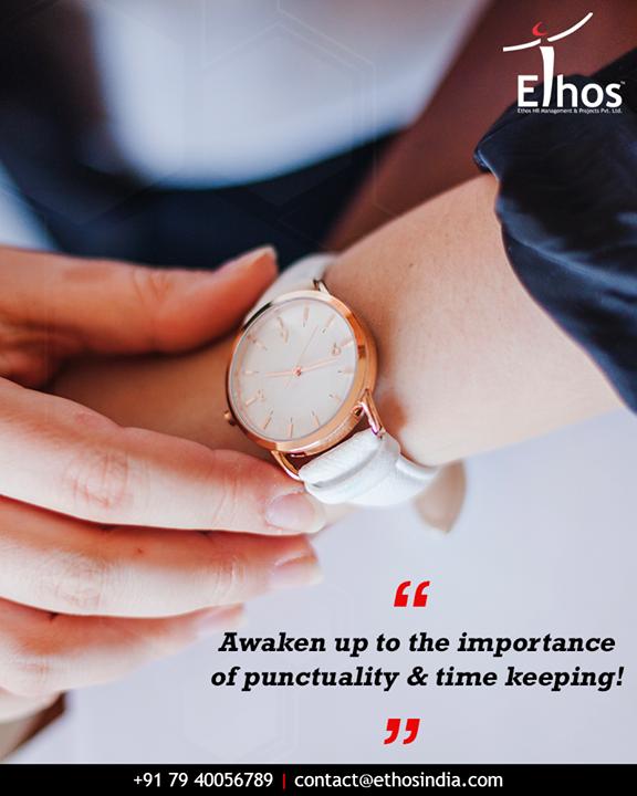 Ethos India,  InterviewTip, TipOfTheWeek, LateComing, TimeManagement, Punctuality, EthosIndia, Ahmedabad, EthosHR, Recruitment