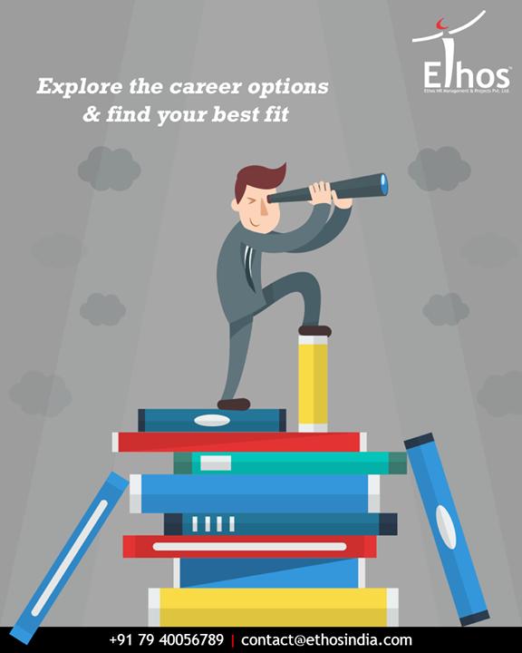 Ethos India,  ExploreCareerOptions, EthosIndia, Ahmedabad, EthosHR, Recruitment, CareerGuide, SelfConfidence, Success, BPI, RPO, RecruitmentProcessOutsourcing