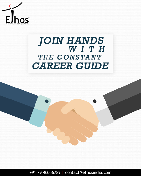 Choosing a career is one of the most important decisions you will make in your life. Hence, Ethos India is there to be your constant guide.  #ConstantCareerGuide #EthosIndia #Ahmedabad #EthosHR #Recruitment #CareerGuide #RPO #JobRecuitment