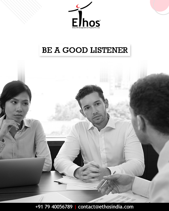 From the very beginning of the interview, your interviewer gives you some crucial information, either directly or indirectly. If you are not hearing him attentively then you are likely to miss out a major opportunity. Good communication skills include good listening skills.  The next time you go for an interview, remember to observe the interviewer, and match that style and pace.  #BeGoodListener #ListeningSkills #SaturdayNightTakeaway #InterviewTips #EthosIndia #Ahmedabad #EthosHR #Recruitment #RPO #RecruitmentProcessOutsourcing