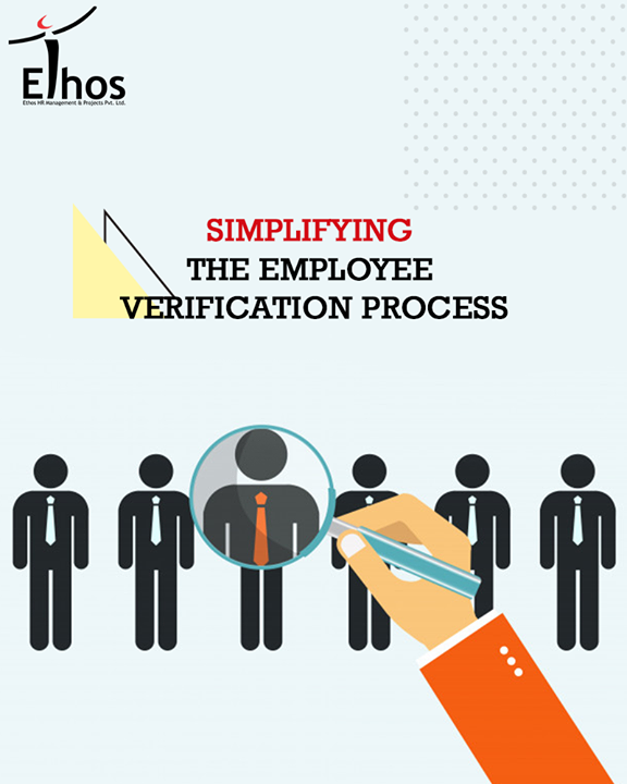 As the job market becomes more and more competitive, resume falsification has become common place. Hence employee verification has become absolutely essential nowadays. At Ethos India, we help the recruiters in simplifying the employee verification process.  #SimplifyingEmployeeVerification #EmployeeVerification #RPO #RecruitmentProcessOutsourcing #EthosIndia #Ahmedabad #EthosHR #Recruitment #JobEmployment #BPI #RecruitmentProcessOutsourcing