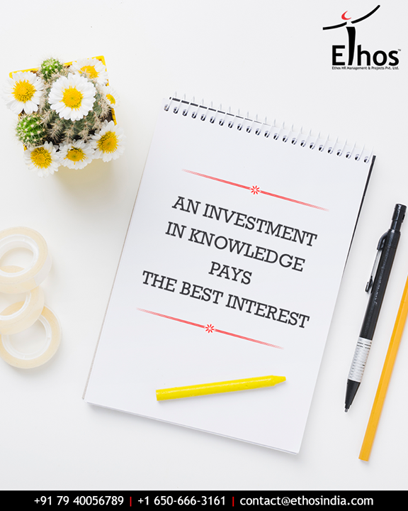 An investment in knowledge pays the best interest because knowledge will always bring you the opportunities to make differences.  #QOTD #FridayFeeling #Motivation #Knowledge #KnowledgeIsPower #RPO #RecruitmentProcessOutsourcing #EthosIndia #Ahmedabad #EthosHR #CareerGuide