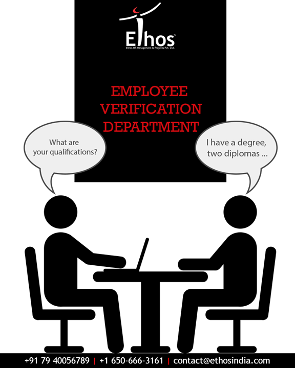 Ethos India,  EmployeeVerificationDepartment, SimplifyingEmployeeVerification, EmployeeVerification, RPO, RecruitmentProcessOutsourcing, EthosIndia, Ahmedabad, EthosHR, Recruitment, BPI, RecruitmentProcessOutsourcing