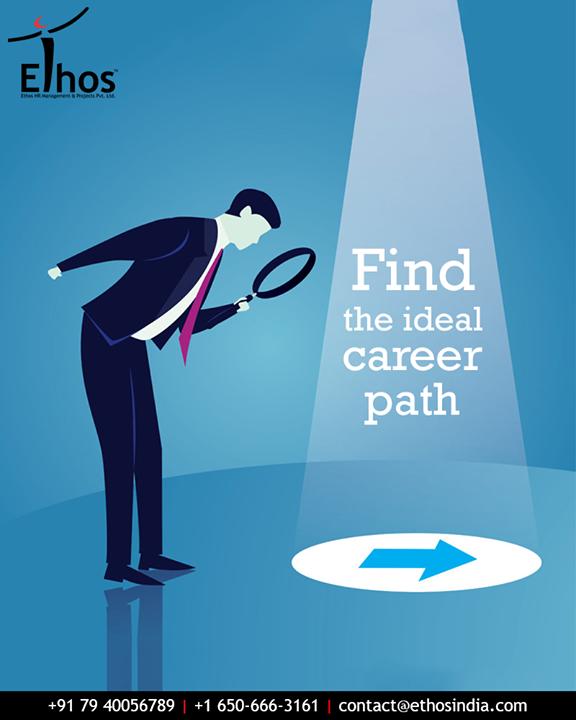 Ethos India,  IdealCareerPath, ConstantCareerGuide, EthosIndia, Ahmedabad, EthosHR, Recruitment, EmployeeBackgroundVerification, CareerGuide, RPO, JobRecuitment