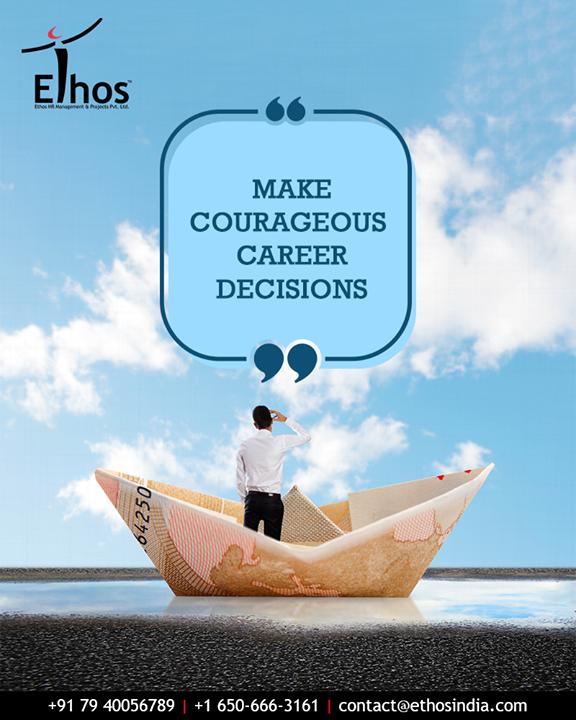 Ethos India,  CourageousCareerDecision, EmployeeVerification, RPO, RecruitmentProcessOutsourcing, EthosIndia, Ahmedabad, EthosHR, Recruitment, BPI, CareerGuide