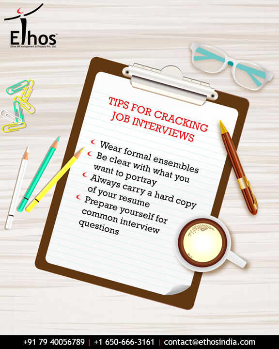 Follow these tips if you want to crack any sort of interview.   #InterviewTips #Resume #EthosIndia #Ahmedabad #EthosHR #Recruitment #CareerGuide #India