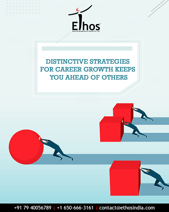 It is important to formulate different strategies than others to stay ahead in the competition.   #DistinctiveStrategies #CareerGrowth #EthosIndia #Ahmedabad #EthosHR #Recruitment #CareerGuide #India