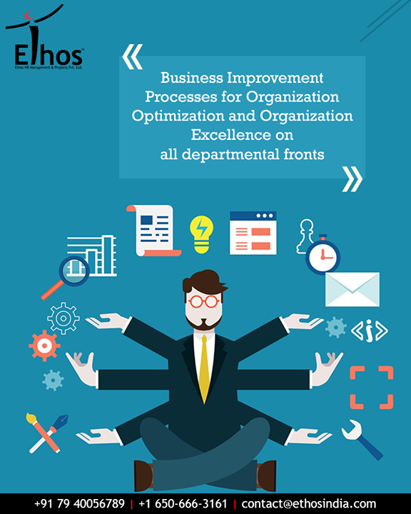 Business Improvement Processes Pack includes actions on all departmental fronts from Strategy to Audit covering HR, Finance, Marketing, IT, Quality, Projects, Audit, Administration, Logistics etc, therefore delivering a total package of Business Process Improvement and Organizational Excellence. The interventions focus on creating a competitive organization structure with departmental design definitions, Job descriptions, employee assessment, competency analysis, compensation & benefits restructuring, designing performance management systems as well as performance-linked Incentive systems. Intrinsic business processes changes & culture and environmental Change creation & management also form part of it.   #BusinessImprovementProcesses #OrganizationOptimization #OrganizationExcellence #ProfessionalGrowth #CareerGrowth #EthosIndia #Ahmedabad #EthosHR #Recruitment #CareerGuide #India