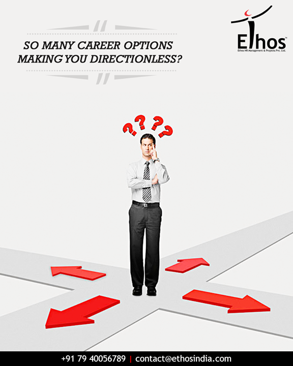With so many career options, are you confused which one is correct for you? Take our expert advice to sort your career options sorted    #CareerOptions #ExpertAdvice #CareerGrowth #EthosIndia #Ahmedabad #EthosHR #Recruitment #CareerGuide #India