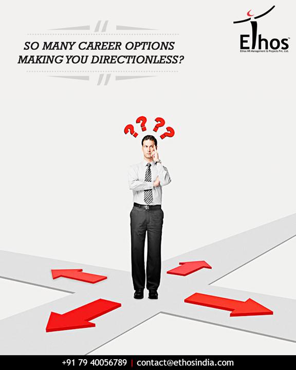 Ethos India,  CareerOptions, ExpertAdvice, CareerGrowth, EthosIndia, Ahmedabad, EthosHR, Recruitment, CareerGuide, India
