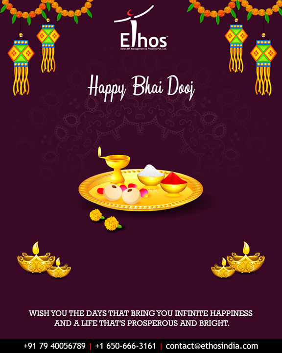 Wish you the days that bring you infinite happiness and a life that's prosperous and bright  #BhaiDooj #Diwali2018 #Celebration #FestiveSeason #IndianFestivals #BrotherSister #HappyBhaiDooj #EthosIndia #Ahmedabad #EthosHR #Recruitment #CareerGuide #India
