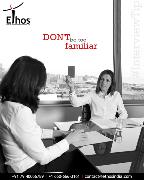 Ethos India,  InterviewTip, ProfessionalMeet, LevelOfFamiliarity, CareerGrowth, EthosIndia, Ahmedabad, EthosHR, Recruitment, CareerGuide, India