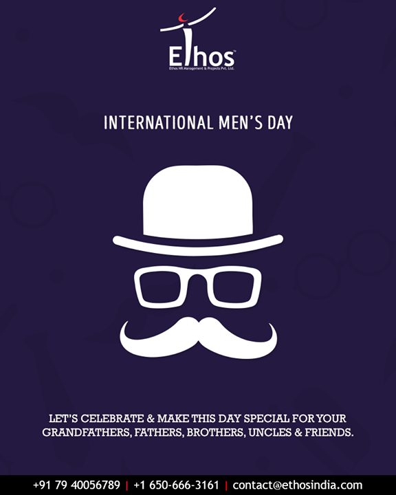 Let's celebrate & make this day special for your grandfathers, fathers, brothers, uncles & friends.  #InternationalMensDay #MensDay #MensDay2018 #EthosIndia #Ahmedabad #EthosHR #Recruitment #CareerGuide #India