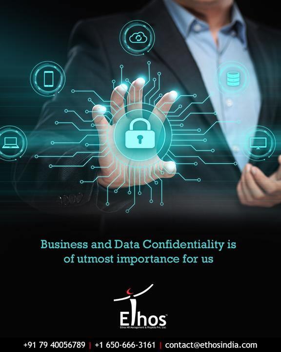 Ethos India,  BusinessConfidentiality, DataConfidentiality, EthosIndia, Ahmedabad, EthosHR, Recruitment, CareerGuide, India