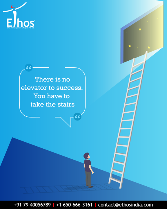 Take each step at a time and accomplish your goals.  #StairsToSuccess #NoShortcutToSuccess #AccompishGoals #EthosIndia #Ahmedabad #EthosHR #Recruitment #CareerGuide #India