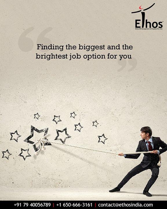 Consult Ethos India to get the best and the most apt job options for you.  #BrightestJobOption #AptJobOption #EthosIndia #Ahmedabad #EthosHR #Recruitment #CareerGuide #India