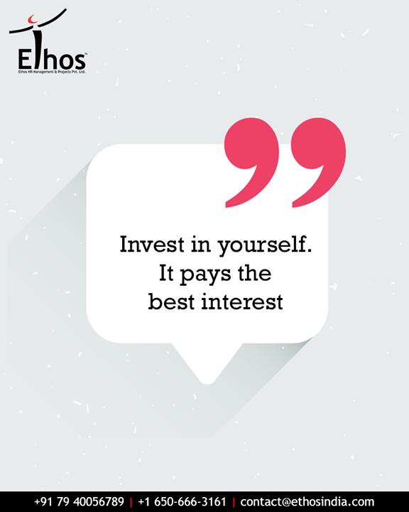 Investing in yourself gives the best return on investment.  #InvestInYourself #BestROI #CareerOpportunity #AccurateCareerOption #EthosIndia #Ahmedabad #EthosHR #Recruitment #CareerGuide #India