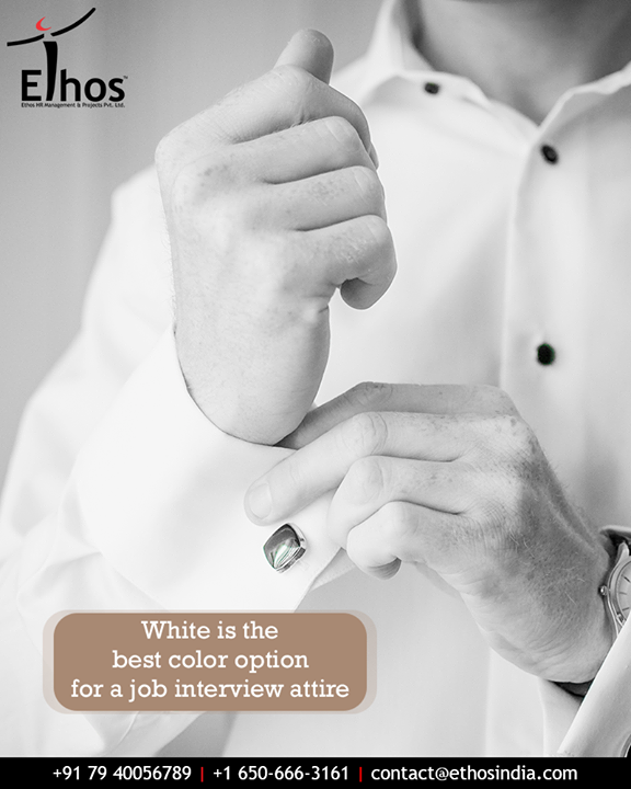 White is a subtle colour that reflects professionalism. This colour usually conveys the message that you are highly organized and reliable.  #WhiteAttire #Professionalism #Organized #Reliable  #EthosIndia #Ahmedabad #EthosHR #Recruitment #CareerGuide #India