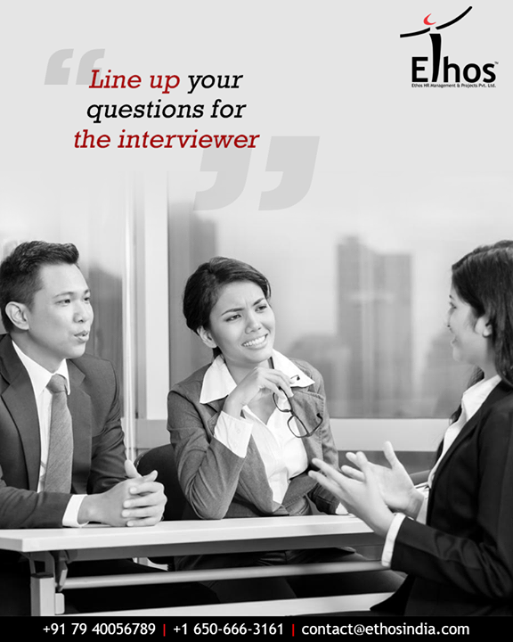 Interview is not meant to be monologues. Prepare your questions and ask them to the interviewer and thus, demonstrate your knowledge of the company as well as your serious intent to work there.  #InterviewTip #AskQuestionsToInterviewer   #EthosIndia #Ahmedabad #EthosHR #Recruitment #CareerGuide #India