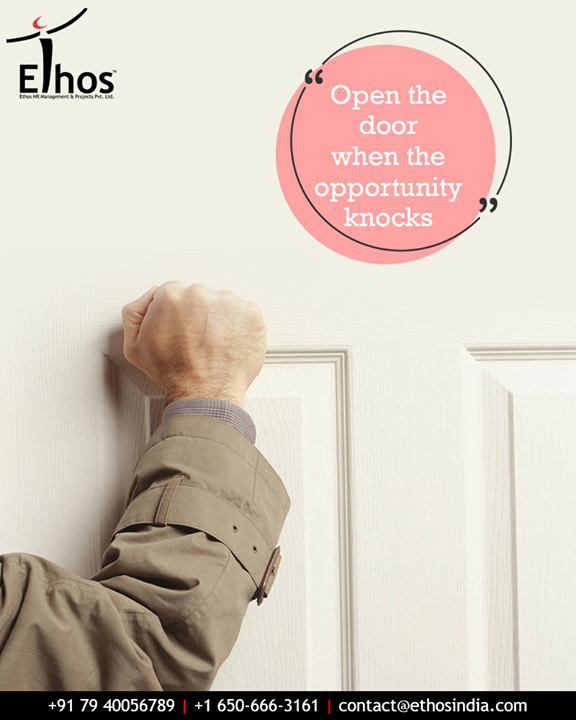 Don't delay. Grab the opportunity when it knocks.  #OpportunityKnocks #EthosIndia #Ahmedabad #EthosHR #Recruitment #CareerGuide #India