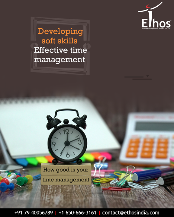 Time management is one of the most important soft skill to be developed for professional as well as personal growth.  #TimeManagement #SoftSkills #ProfessionalGrowth    #EthosIndia #Ahmedabad #EthosHR #Recruitment #CareerGuide #India