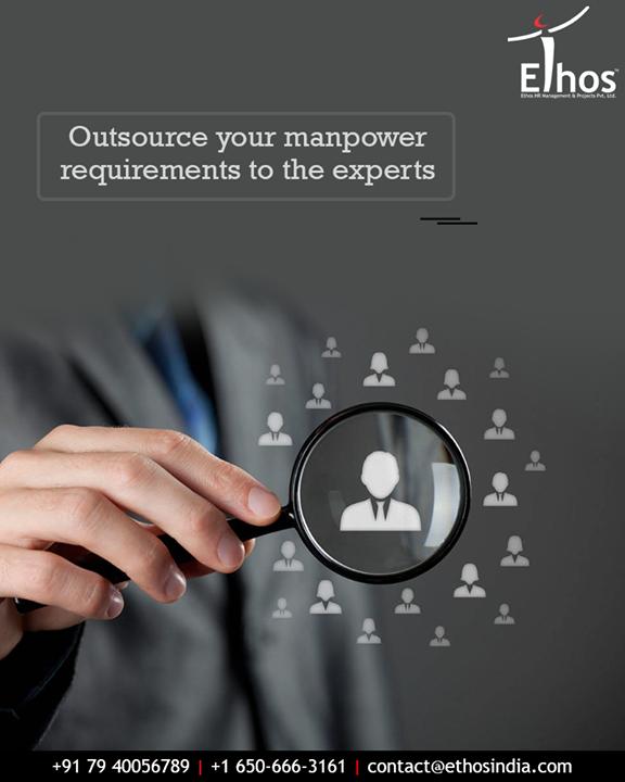 Ethos India,  ManpowerRequirements, Outsourcing, RightCandidates, EthosIndia, Ahmedabad, EthosHR, Recruitment, CareerGuide, India