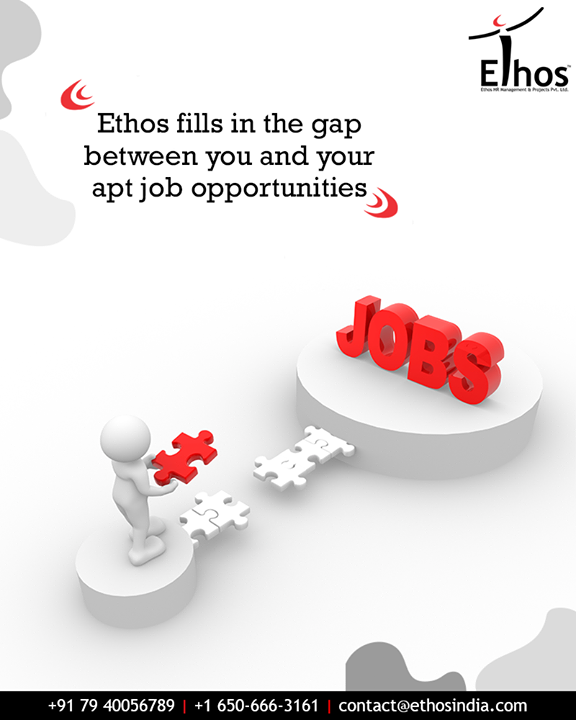 Approach us for the best job choices.  #AptJobOpportunities #EthosIndia #Ahmedabad #EthosHR #Recruitment #CareerGuide #India
