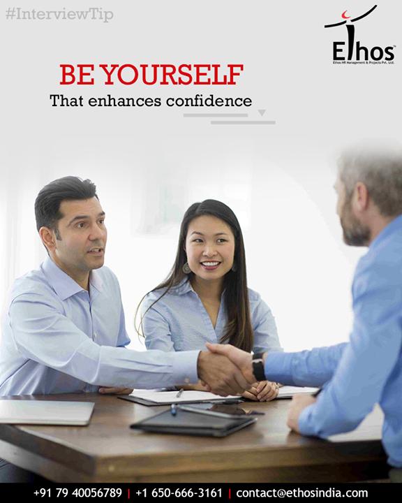 Ethos India,  InterviewTip, EnhancesConfidence, ExhibitsCourage, EthosIndia, Ahmedabad, EthosHR, Recruitment, CareerGuide, India