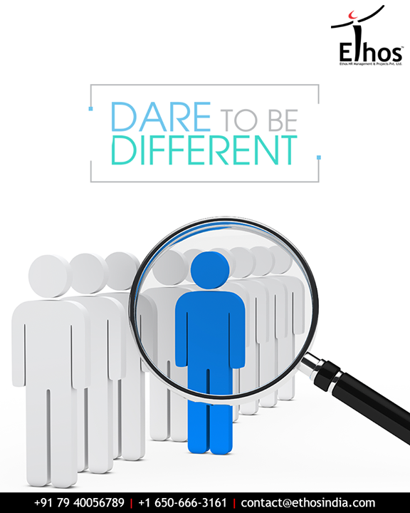 Your uniqueness makes you stand apart from the crowd.  #BeUnique #BeDifferent #EthosIndia #Ahmedabad #EthosHR #Recruitment #CareerGuide #India
