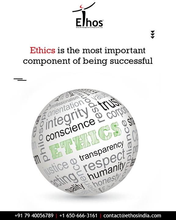 Ethos India,  WorkEthics, ProfessionalPrinciples, EthosIndia, Ahmedabad, EthosHR, Recruitment, CareerGuide, India
