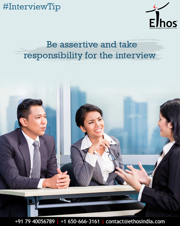Perhaps out of the effort to be polite, some usually assertive candidates become overly passive during job interviews. But politeness doesn't equal passivity. Don't make the mistake of just sitting there waiting. It's your responsibility to make sure he walks away knowing your key selling points.  #InterviewTip #EthosIndia #Ahmedabad #EthosHR #Recruitment #CareerGuide #India