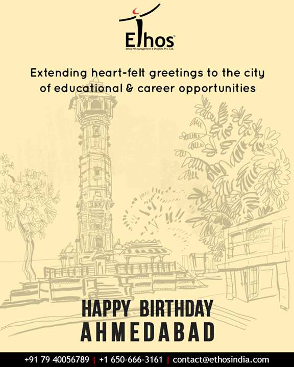 Extending heart-felt greetings to the city of educational & career opportunities  #HappyBirthdayAhmedabad #AhmedabadBirthday #MaruAmdavad #EthosIndia #Ahmedabad #EthosHR #Recruitment #CareerGuide #India