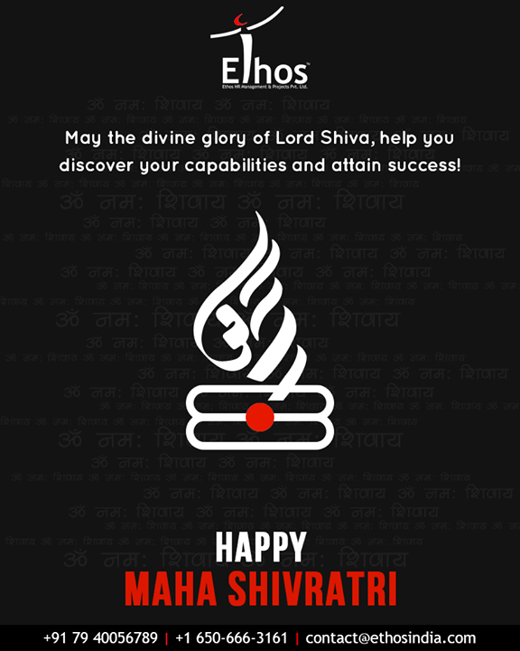 May the divine glory of Lord Shiva, help you discover your capabilities and attain success!  #Shivratri #Shivratri2019 #LordShiva #MahaShivratri2019 #HarHarMahadev #महाशिवरात्रि #EthosIndia #Ahmedabad #EthosHR #Recruitment #CareerGuide #India