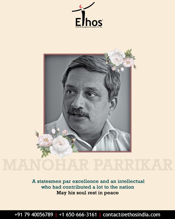 Ethos India,  RIPManoharParrikar, ManoharParrikar, RIPParrikar, EthosIndia, Ahmedabad, EthosHR, Recruitment, CareerGuide, India