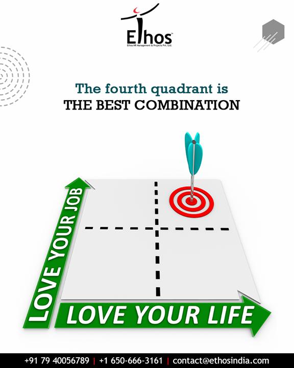 Love your job and love your life equally.  #EthosIndia #Ahmedabad #EthosHR #Recruitment #CareerGuide #India