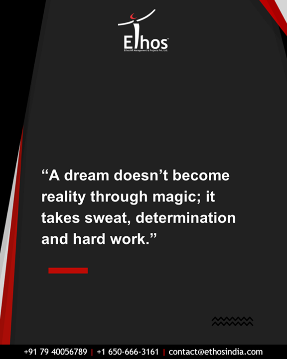 It doesn't work on magic but aspiration and perspiration.  #QOTD #MondayMotivation #EthosIndia #Ahmedabad #EthosHR #Recruitment #CareerGuide #India