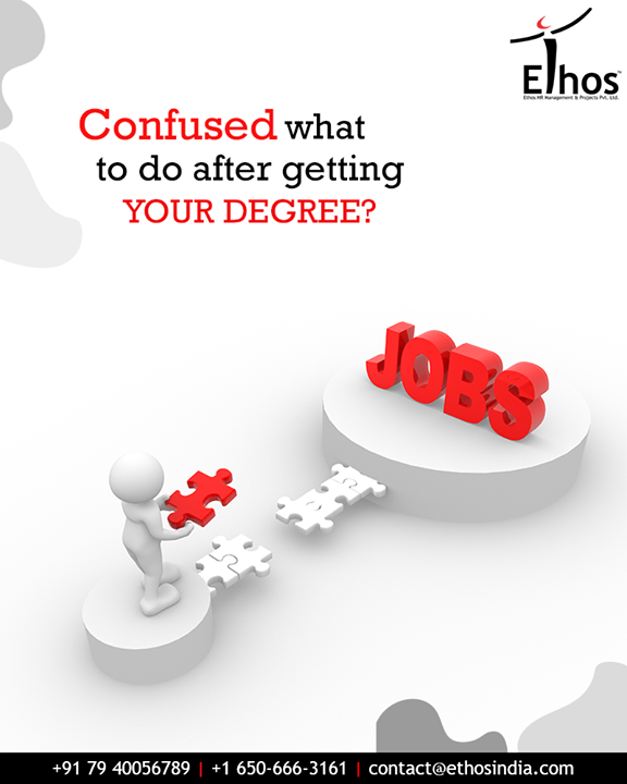 Ethos India helps you get the right job opportunities after getting an academic degree.   #EthosIndia #Ahmedabad #EthosHR #Recruitment #CareerGuide #India