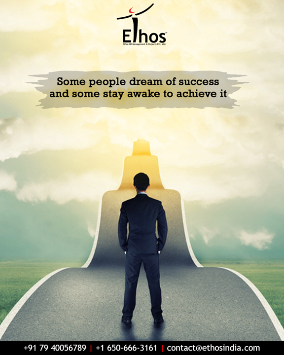 Don't just dream. Work hard to achieve it.  #EthosIndia #Ahmedabad #EthosHR #Recruitment #CareerGuide #India