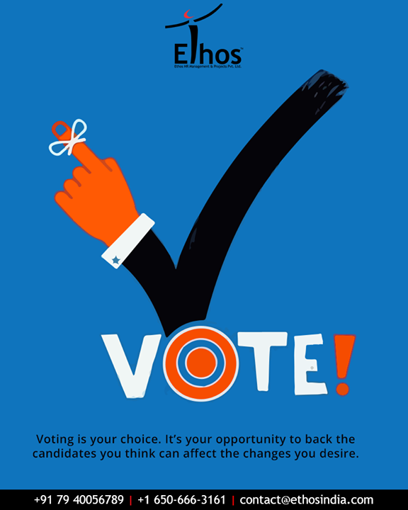 Voting is your choice. It's your opportunity to back the candidates you think can affect the changes you desire.  #VoteIndia #GoVote #Election2019 #Vote #EthosIndia #Ahmedabad #EthosHR #Recruitment #CareerGuide #India